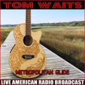Metropolitan Glide (Live) by Tom Waits