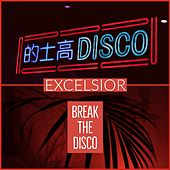 Break the Disco by Excelsior