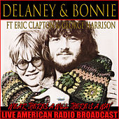 Where There's A Will There's A Way (Live) di Delaney & Bonnie