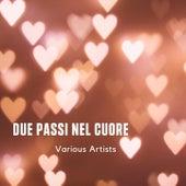 Due passi nel cuore di Grazia Guerra, Marina Gilian, Francesca Oliva, Giuseppe Cairone, Elvis Pangallo, Trio Lumièr, Roberto Zanetti