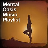 Mental Oasis Music Playlist by Oasis de Détente et Relaxation, Relaxation Reading Music, Chinese Relaxation and Meditation