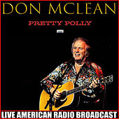 Pretty Polly (Live) de Don McLean