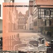Lavender Lounge Chill Out Music di ILA Liam