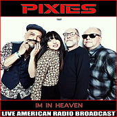 I'm in Heaven (Live) by Pixies