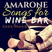 Songs for Wine Bar: Amarone Jazz Mood by Various Artists