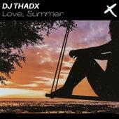 Love, Summer von DJ Thadx