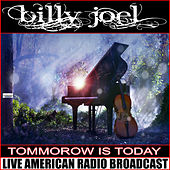 Tomorrow Is Today (Live) de Billy Joel