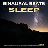 Binaural Beats Sleep: Ambient Music, Binaural Beats, Theta Waves, Alpha Waves and Isochronic Tones For Deep Sleep, Relaxation Music and Brainwave Entrainment, Vol. 2 von Binaural Beats Sleep