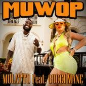 Muwop by Mulatto