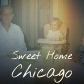 Sweet Home Chicago by Robert Johnson, Harry Secombe, Sonny Stitt, Dick Haymes, Bobby Darin, Dickie Valentine, Sonny Burgess
