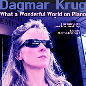 What a Wonderful World on Piano (originally performed by Louis Armstrong) by Dagmar Krug