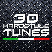 30 Hardstyle Tunes by Various Artists