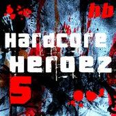 Hardcore Heroez, Vol. 5 de Various Artists
