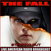 Stepping Out (Live) de The Fall