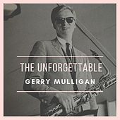 The Unforgettable by Gerry Mulligan
