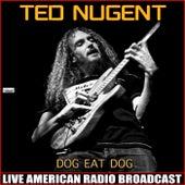Dog Eat Dog (Live) de Ted Nugent