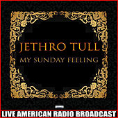 My Sunday Feeling (Live) de Jethro Tull