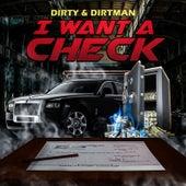 I Want a Check de Dirty