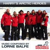 Harry's Arctic Heroes by Lorne Balfe