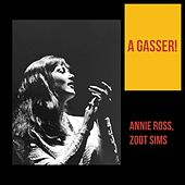 A Gasser! by Annie Ross