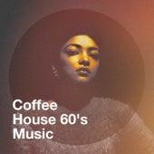 Coffee House 60's Music by Succès des années 60, The 60's Pop Band, Golden Oldies