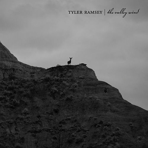 The Valley Wind by Tyler Ramsey