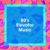80's Elevator Music by Années 80, 80s Are Back, 80's Pop Band