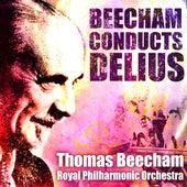 Sir Thomas Beecham Conducts Delius (Digitally Remastered) by Sir Thomas Beecham