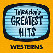 Television's Greatest Hits - Westerns by Television's Greatest Hits Band