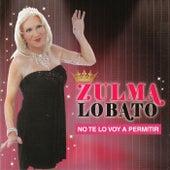 No Te Lo Voy a Permitir de Zulma Lobato