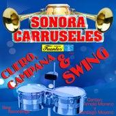 Cuero, Campana & Swing by La Sonora Carruseles