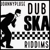 Dub Ska Riddims by Johnny Pluse