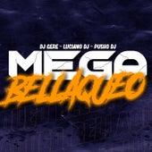 MEGA BELLAQUEO (Remix) de Pusho Dj