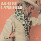 If I Wasn't by Ashley Campbell