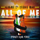 All Of Me (feat. Beenie Man) [Franck Dona Remix] by Ilhame