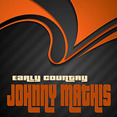 Early Country Johnny Mathis (Remastered) de Johnny Mathis