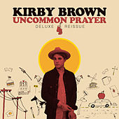 Uncommon Prayer (Deluxe Reissue) by Kirby Brown