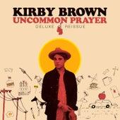 Uncommon Prayer (Deluxe Reissue) von Kirby Brown
