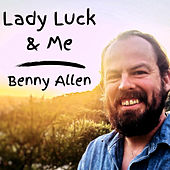 Lady Luck & Me by Benny Allen