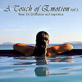 A Touch of Emotion, Vol. II - Music for Relaxation and Inspiration de Various Artists