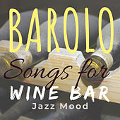 Songs for Wine Bar: Barolo Jazz Mood de Various Artists