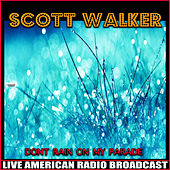 Don't Rain On My Parade (Live) by Scott Walker