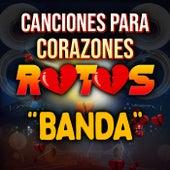 Canciones Para Corazones Rotos