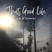 That Good Life by Shadow Kyd