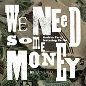 We Need Some Money von Andrea Perry