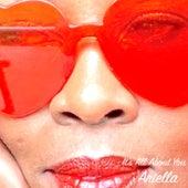 It's All About You de Ariella