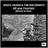 All You Fascists (Live) by Bruce Hearn