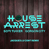 House Arrest (Jacques Lu Cont Remix) by Sofi Tukker