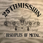 Desciples of Metal by 25th Mission