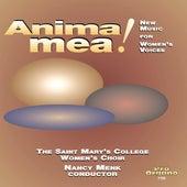 Anima Mea! by Saint Mary's College Women's Choir